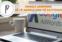Google đổi tên nhóm sản phẩm - Google Adwords sẽ là Google Ads từ 24/7/2018
