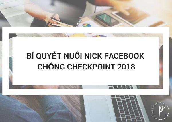 Hướng dẫn nuôi nick Facebook mới hạn chế checkpoint 2018