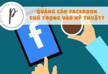 Quảng cáo Facebook đừng nên chú trọng vào kĩ thuật