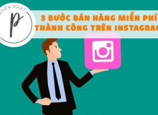 3 bước bán hàng miễn phí thành công trên Instagram