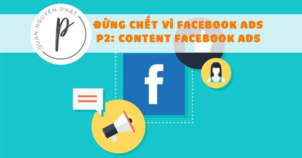 Đừng chết vì Facebook Ads - Phần 2: Content Facebook Ads