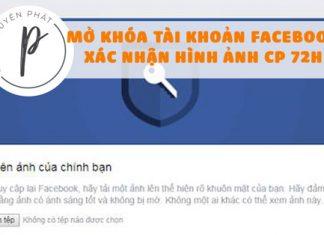 Hướng dẫn mở khóa tài khoản Facebook Checkpoint 72h