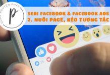 Seri Facebook & Facebook Ads - Bài 2: Nuôi fanpage, kéo tương tác