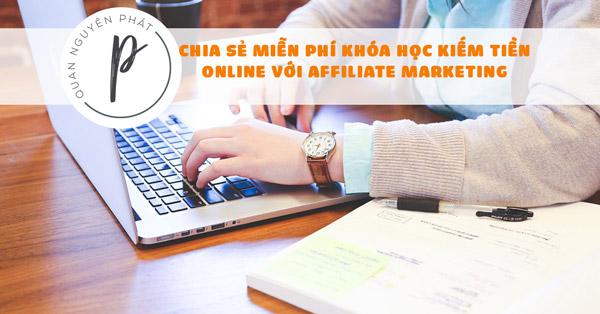 Chia sẻ khóa học Kiếm tiền online hiệu quả với Affiliate marketing trong 4 giờ