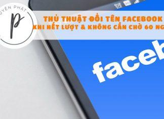 Thủ thuật đổi tên Facebook khi hết lượt và không cần chờ 60 ngày