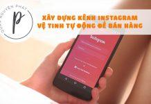 Xây dựng kênh Instagram vệ tinh tự động tới 98% để bán hàng