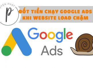 Chạy quảng cáo Google Ads trong khi website load chậm - Đốt tiền vô ích