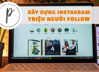 Chiến lược xây dựng instagram chất thu hút triệu người follow