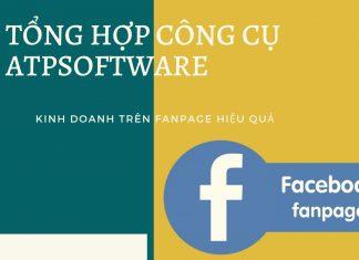 Tổng hợp công cụ ATP hỗ trợ kinh doanh trên Fanpage hiệu quả