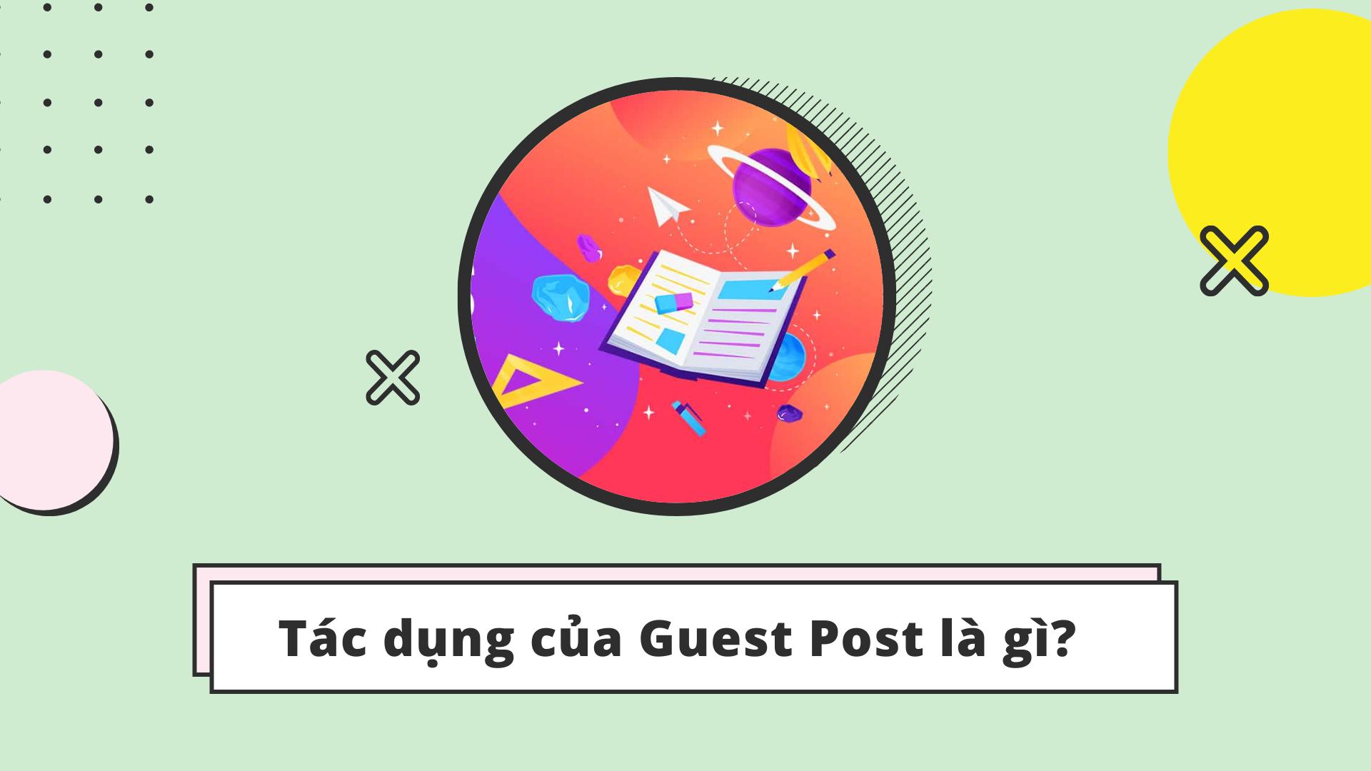 Tác dụng của guest post là gì