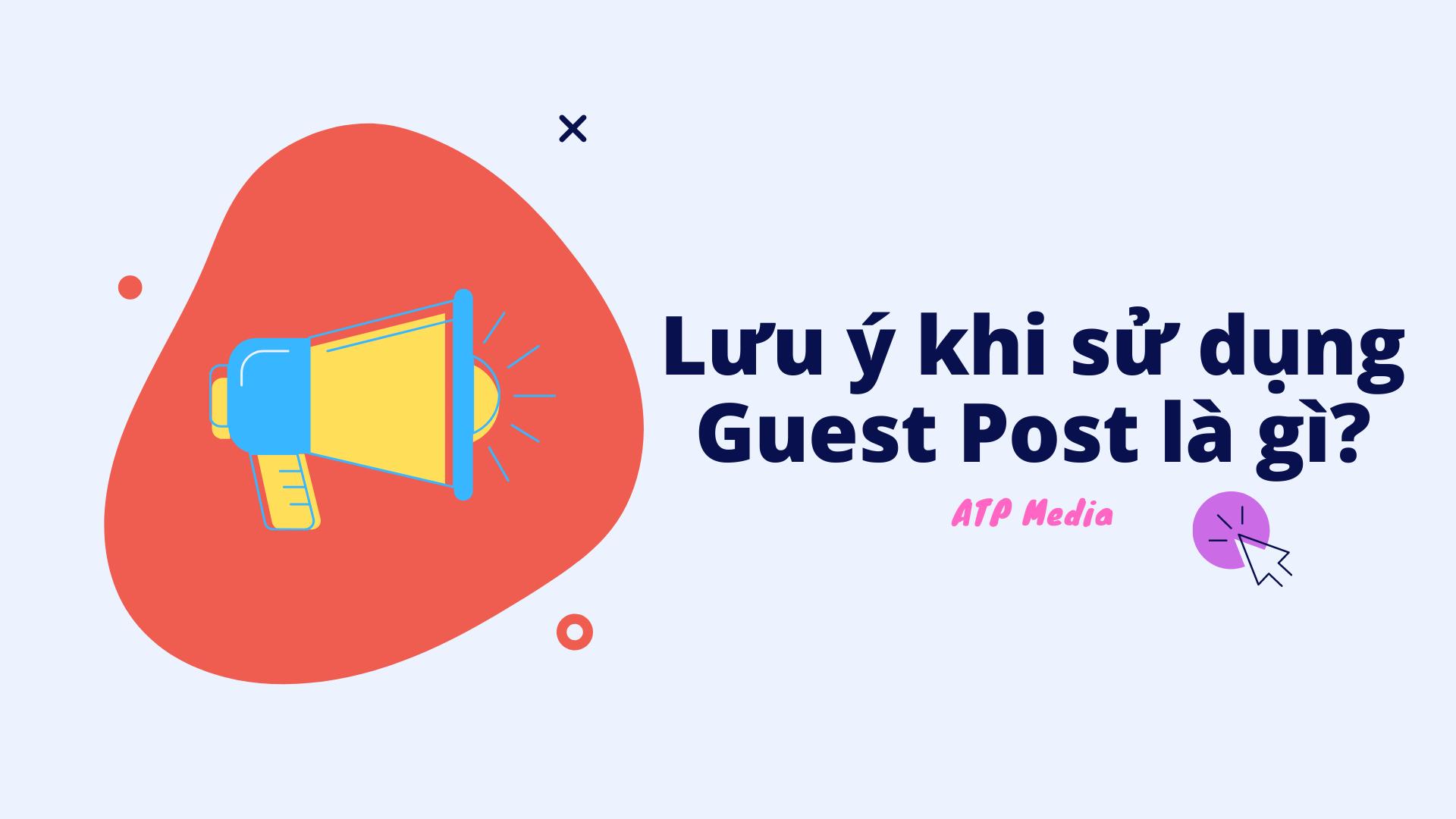 Lưu ý khi sử dụng Guest Post là gì?