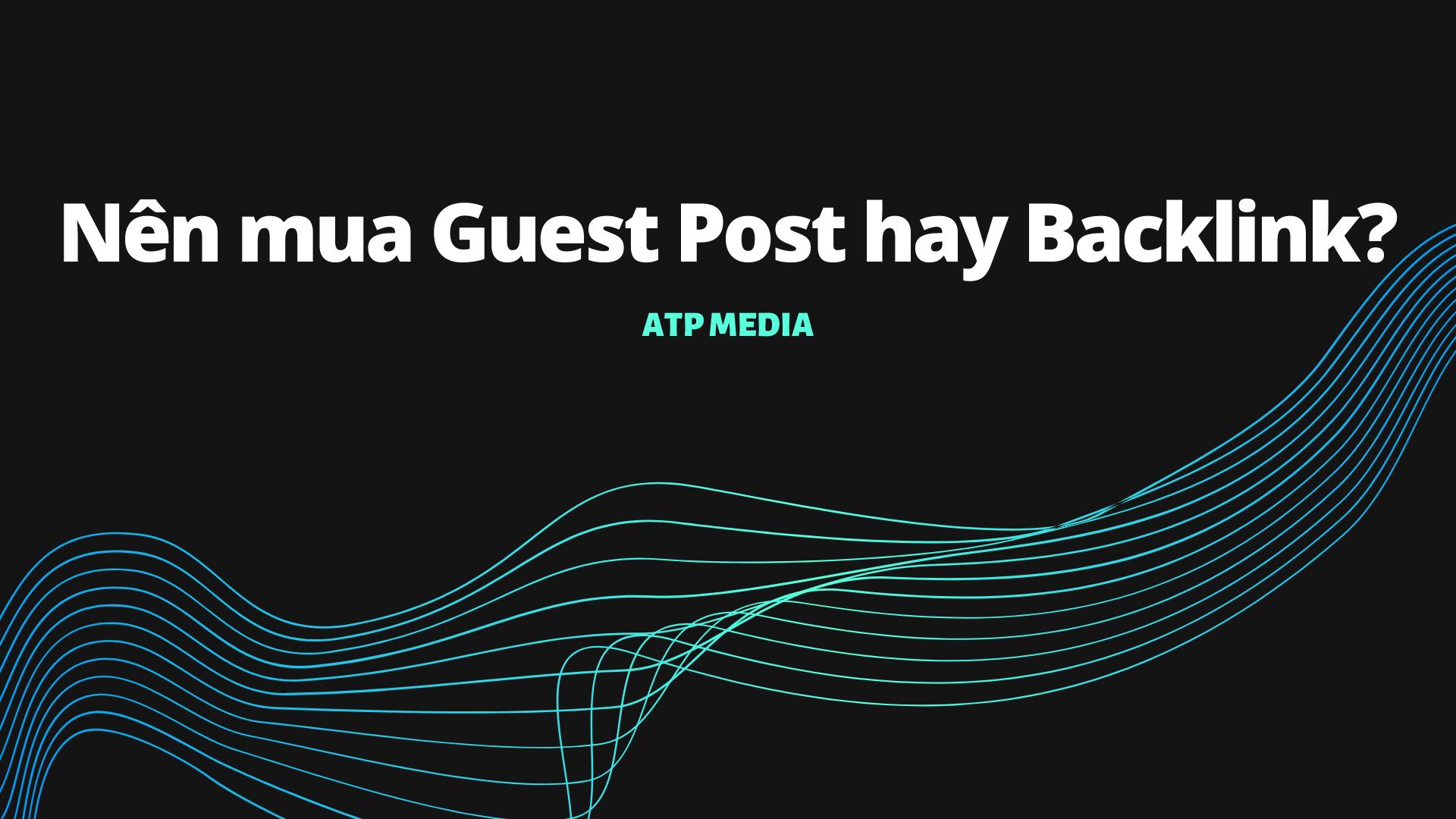 Nên mua Guest Post hay Backlink_