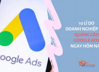 10 lí do doanh nghiệp nên quảng cáo Google Ads ngay hôm nay - ATP Software