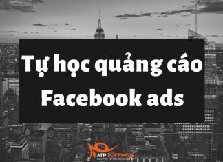 Toàn tập hướng dẫn tự học quảng cáo Facebook 2020 từ A-Z - ATP Software